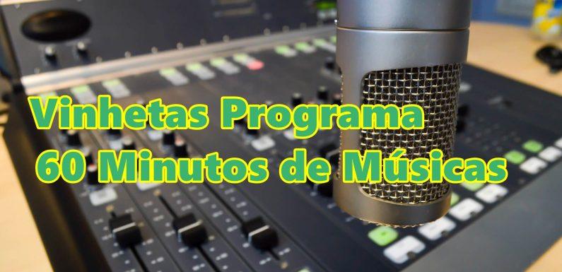 Vinhetas Programa 60 Minutos de Músicas
