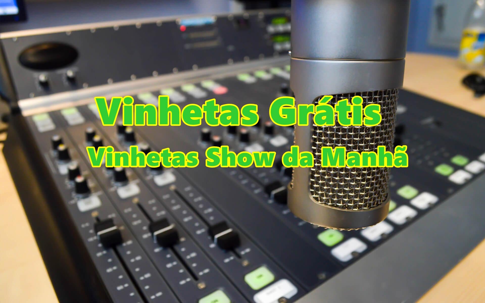 Vinhetas Show da Manhã, 18 Arquivos, Vinhetas Capelas e Cantadas
