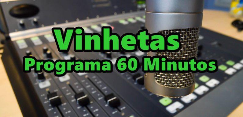 Vinhetas Programa 60 Minutos