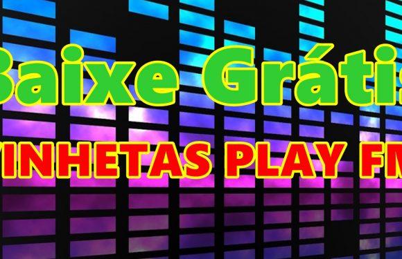 BAIXE GRÁTIS VINHETAS PLAY FM