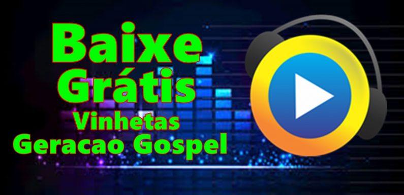 Vinhetas Gratis, Programa Geração Gospel
