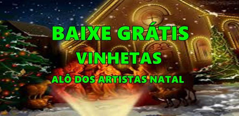 BAIXE GRÁTIS  VINHETAS ALÔ DOS ARTISTAS NATAL