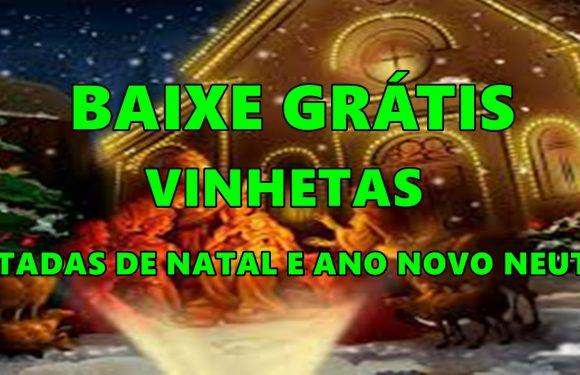 BAIXE GRATIS VINHETAS CANTADAS DE NATAL E ANO NOVO NEUTRAS